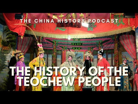 The History of the Teochew People - The China History Podcast, presented by Laszlo Montgomery