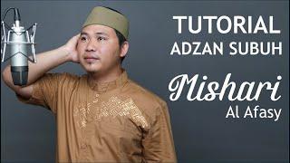 (TA-007) TUTORIAL ADZAN SUBUH MISHARY RASHID ALAFASY