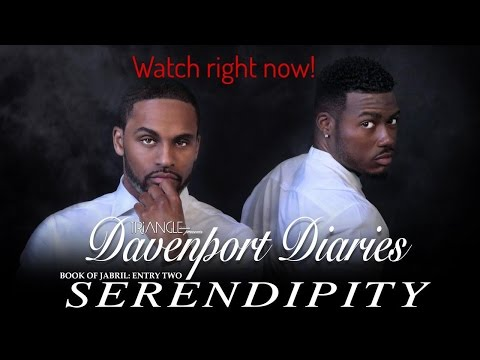 """Davenport Diaries Book of Jabril Entry 2 """"Serendipity"""""""