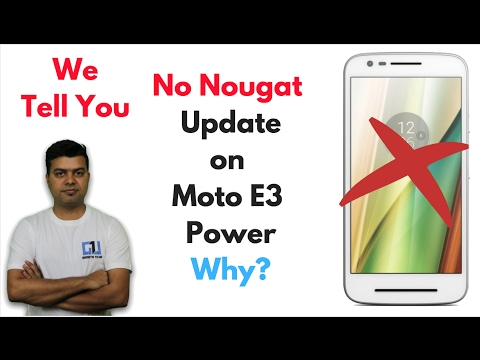 Reason Why Moto E3 Power Will Not Get Nougat Update | Gadgets To Use