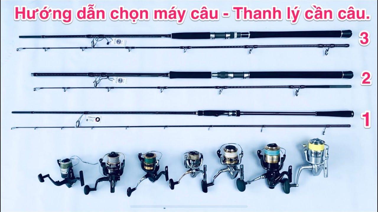 Hướng dẫn chọn mua máy câu cá - Thanh lý cần câu có giảm giá.