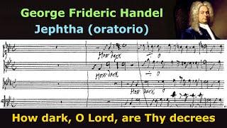 Handel's own score - How dark, O Lord, are Thy decrees (Jephtha)