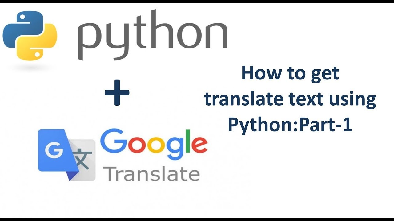 How to use Google Translate in python:Part-1