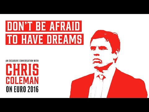 """Don't Be Afraid To Have Dreams"" - Chris Coleman on UEFA EURO 2016"