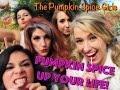 """Pumpkin Spice Up Your Life""-The Pumpkin Spice Girls"