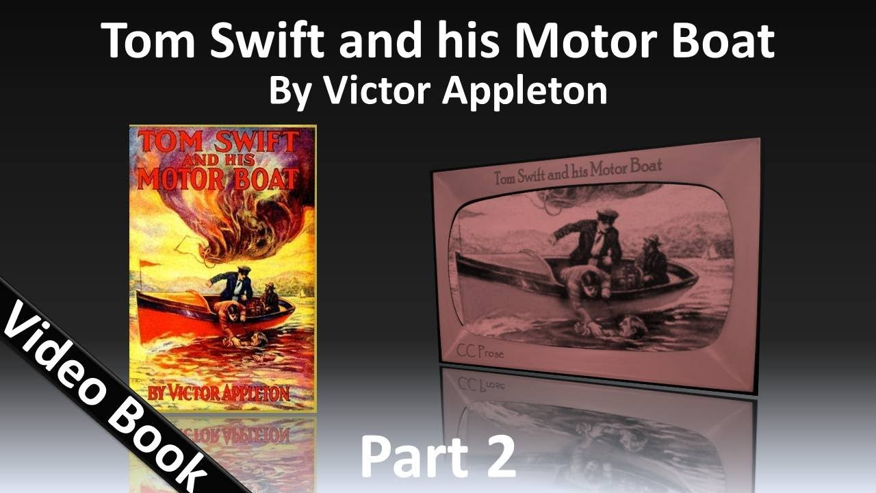 Part 2 - Tom Swift and His Motor Boat Audiobook by Victor Appleton (Chs 13-25)