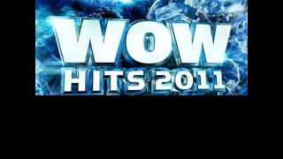 WOW HITS 2011 / Big Daddy Weave - You Found Me / LYRICS - DISC 1