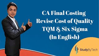 Cost of Quality, Total Quality Management & Six Sigma(Revision)-CA Final SCM & PE