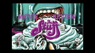 The Stuff  Movie Review   Body Horror Movie