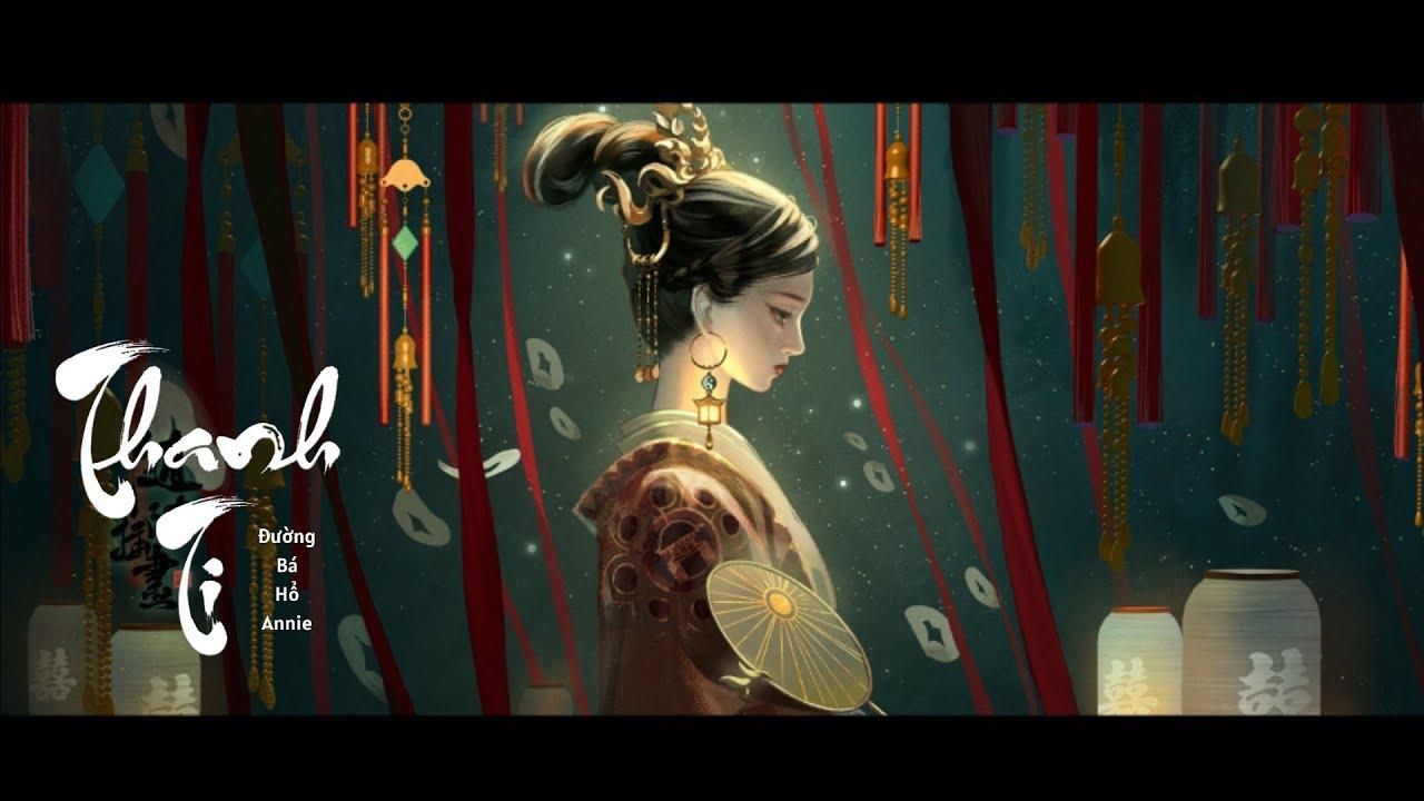 [Vietsub + Pinyin] Thanh Ti – Đường Bá Hổ Annie | 青丝 – 唐伯虎Annie