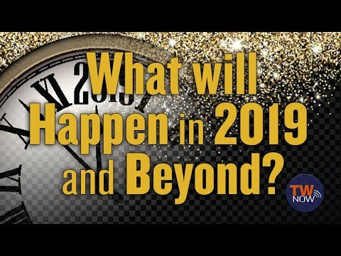 What will Happen in 2019 and Beyond? - TWNow Episode_91
