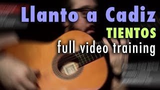 Llanto a Cadiz (Tientos) by Paco de Lucia - Full Video Training - Annotations