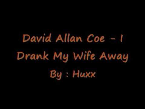 David Allan Coe - I Drank My Wife Away