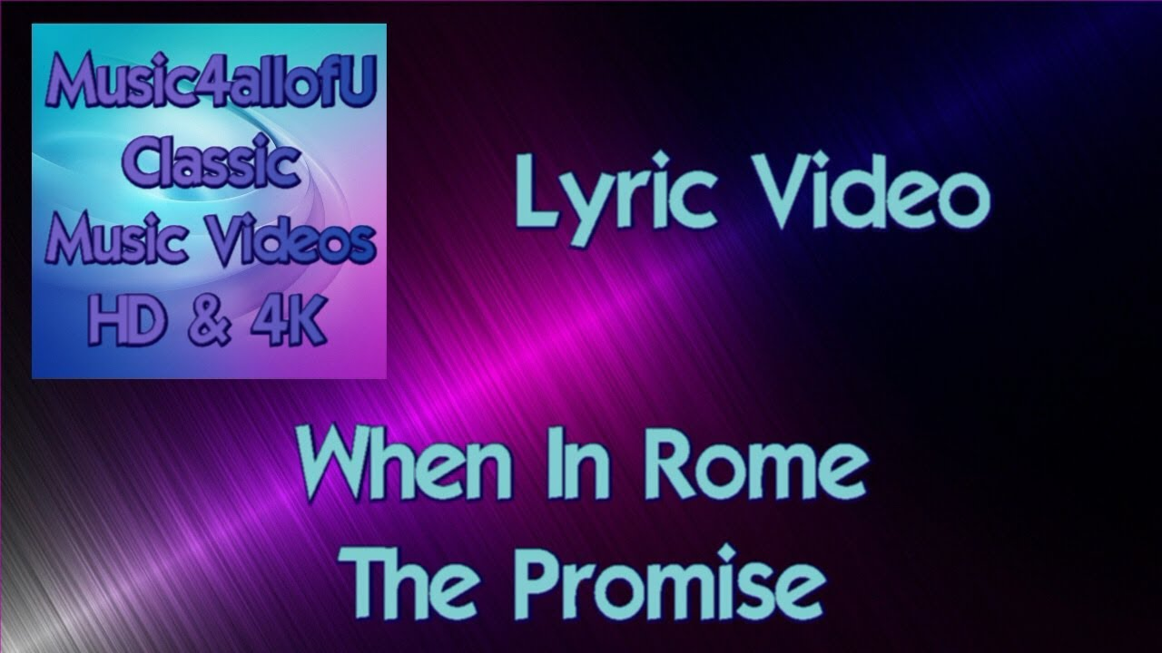 When In Rome - The Promise (HD Lyric Video) 1988