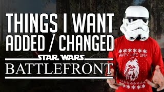 Things I Want Added or Changed in Star Wars: Battlefront