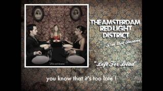 THE AMSTERDAM RED-LIGHT DISTRICT - Left For Dead (with lyrics)