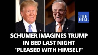 Schumer imagines Trump in bed last night in blistering Senate floor speech
