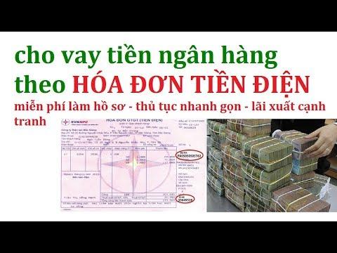Cho Vay Tiền Ngân Hàng Bằng Hóa đơn Tiền điện/vay Tiền Bằng Hóa đơn điện