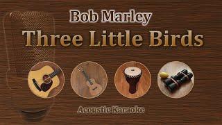 Three Little Birds - Bob Marley (Acoustic Karaoke)