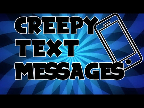 Creepy Text Message