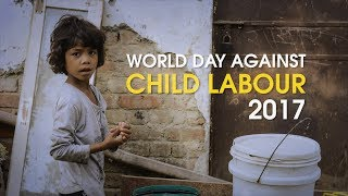 World Day Against Child Labour 2017
