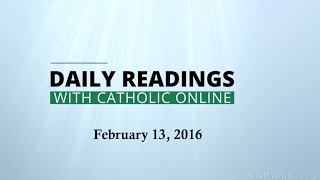 Daily Reading for Saturday, February 13th, 2016 HD