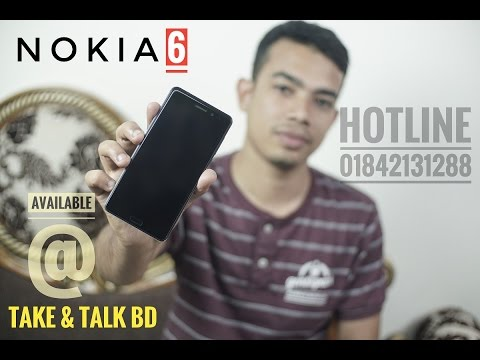 NOKIA 6 Limited Edition বাংলা রিভিউ BY Take & Talk BD
