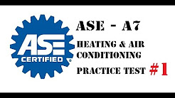 ASE Test Prep - A7 Heating and Air Conditioning - Practice Test # 1 Questions and Answers