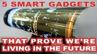 5 Smart gadgets that prove we're living in the future thumbnail