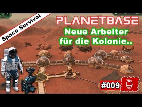 Planetbase #009 ✰ Neue Arbeiter für die Kolonie.. ✰ [Survival][Strategy][GERMAN]