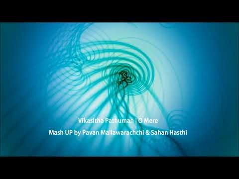 Vikasitha Pathuman   O Mere Mashup - Sahan Hasthi & Pavan Mallawarachchi