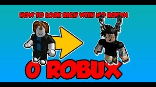 ROBLOX | HOW TO LOOK RICH WITH 0 ROBUX! [2019]