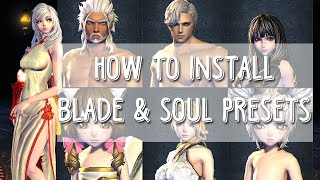 【Blade & Soul】 How to Install Blade & Soul Presets