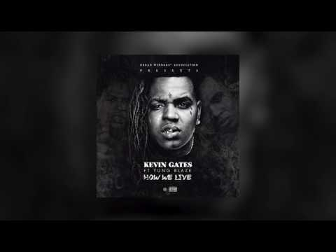 Kevin Gates - How We Live feat. Yung Blaze