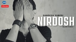 NIRDOSH by Sandesh Subedi || new nepali pop song || official music video HD