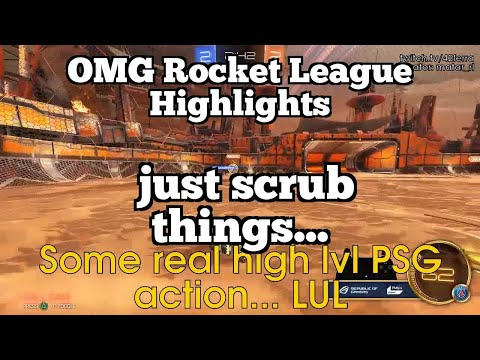 OMG Rocket League Highlights: just scrub things...