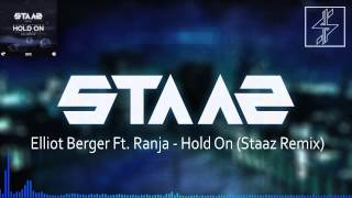 Download Elliot Berger Ft. Ranja - Hold On (Staaz Remix) MP3 song and Music Video