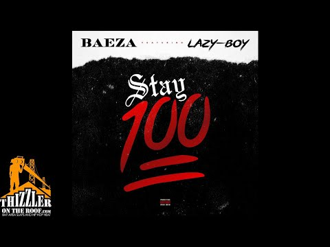 Baeza ft. Lazy-Boy - Stay 100 [Thizzler.com]