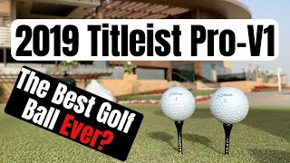 The New 2019 Titleist Pro V1... The Best Golf Ball Ever?