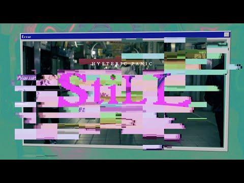ヒステリックパニック - 「 り 」〜 「 StiLL 」( Official Music Video )
