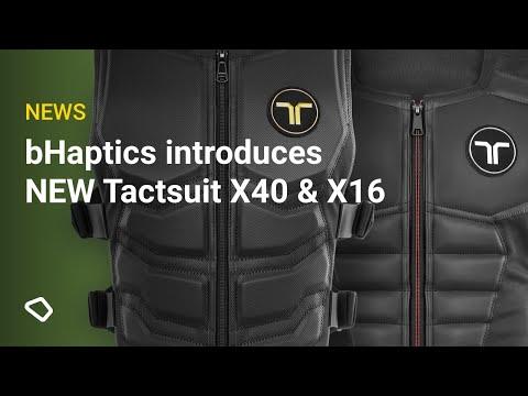 bHaptics introduces NEW Tactsuit X40 & X16