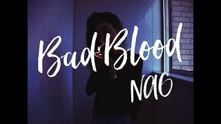 NAO - Bad Blood (Lyrics)
