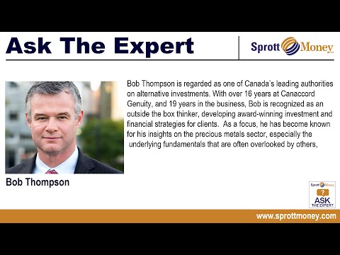 Ask The Expert - Bob Thompson (May 2015) Sprott Money News