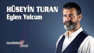 Hüseyin Turan - Eylen Yolcum