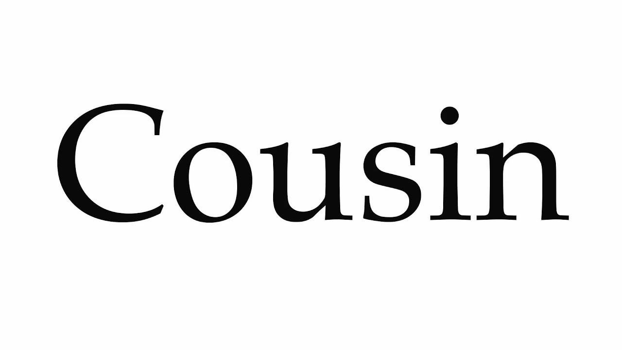 How to Pronounce Cousin