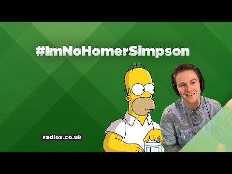 """Im no Homer Simpson but""...said nobody ever."