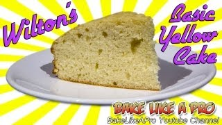 Wilton Basic Yellow Cake Recipe