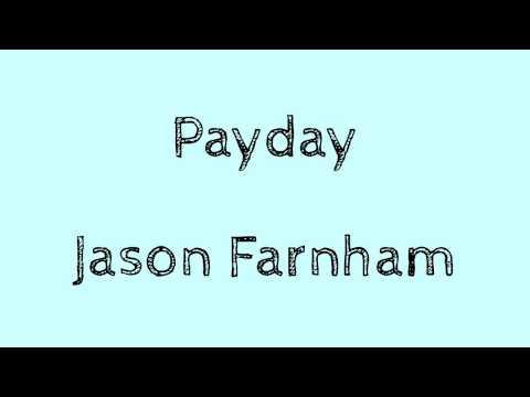 Payday - Jason Farnham.