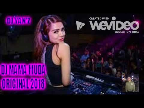 DJ MAMA MUDA ORIGINAL  2018