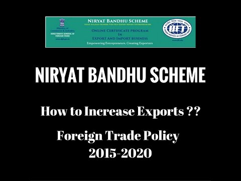 How to Increase Export    Niryat Bandhu Scheme     Foreign Trade policy
